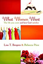 What Women Want: The Life You Crave and How…