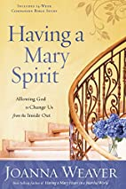Having a Mary Spirit: Allowing God to Change…