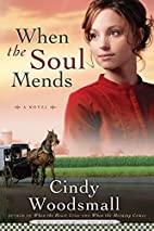 When the Soul Mends by Cindy Woodsmall