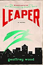 Leaper: The Misadventures of a…