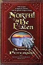 North! Or Be Eaten: Wild escapes. A…