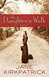 Kirkpatrick, Jane: The Daughter's Walk: A Novel