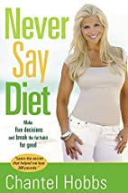 Never Say Diet: Make Five Decisions and…