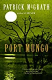 McGrath, Patrick: Port Mungo