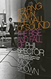 Brown, Mick: Tearing Down the Wall of Sound: The Rise and Fall of Phil Spector (Vintage)
