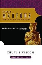 Khufu's Wisdom by Naguib Mahfouz