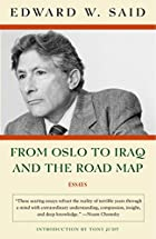From Oslo to Iraq and the Road Map: Essays…