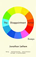 The Disappointment Artist: Essays by…