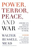 Mead, Walter Russell: Power, Terror, Peace, And War: America&#39;s Grand Strategy in a World at Risk