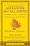 Alexander McCall Smith: Friends, Lovers, Chocolate: An Isabel Dalhousie Novel (2)