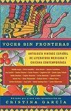 Garcia, Cristina: Voces sin fronteras: Antologia Vintage Espanol de literatura mexicana y chicana contemporønea (Spanish Edition)