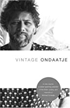 Vintage Ondaatje by Michael Ondaatje