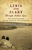 Lewis and Clark Through Indian Eyes: Nine…