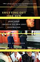 Shutting Out the Sun: How Japan Created Its…