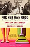 Ehrenreich, Barbara: For Her Own Good: Two Centuries of Experts&#39; Advice to Women