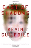 Guilfoile, Kevin: Cast Of Shadows