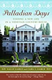 GABLE, SALLY: Palladian Days: Finding a New Life in a Venetian Country House