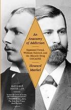 An Anatomy of Addiction: Sigmund Freud,…