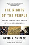 Shipler, David K.: The Rights of the People: How Our Search for Safety Invades Our Liberties