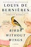 de Bernieres, Louis: Birds Without Wings