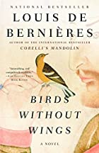 Birds Without Wings by Louis de Bernieres