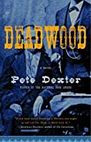 Dexter, Pete: Deadwood