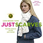 Just Scarves: Favorite Patterns to Knit and…