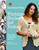 LION BRAND: Lion Brand Yarn Vintage Styles for Today: More Than 50 Patterns to Knit And Crochet