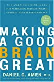 Amen, Daniel G.: Making A Good Brain Great
