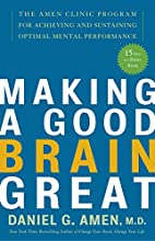 Making a Good Brain Great: The Amen Clinic…