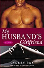 My Husband's Girlfriend by Cydney Rax