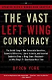 YORK, BYRON: The Vast Left Wing Conspiracy: The Untold Story of the Democrats' Desperate Fight to Reclaim Power