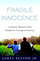 Fragile Innocence: A Father's Memoir of His…