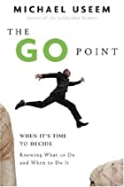 The Go Point: When It's Time to…