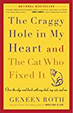 Roth, Geneen: The Craggy Hole in My Heart and the Cat Who Fixed It