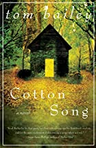 Cotton Song: A Novel by Tom Bailey