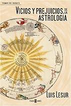 Vicios y prejuicios de la astrología…