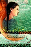 Constable, Kate: The Singer of All Songs (Chanters of Tremaris Trilogy, Book 1)