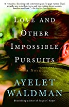 Love and Other Impossible Pursuits by Ayelet…
