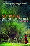 Xue, Xinran: Sky Burial: An Epic Love Story of Tibet