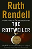 Rendell, Ruth: The Rottweiler: A Novel