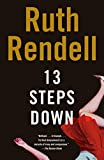 Rendell, Ruth: Thirteen Steps Down