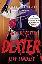 Dearly Devoted Dexter by Jeff Lindsay