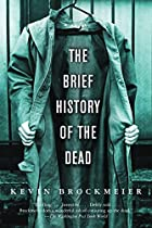The Brief History of the Dead by Kevin…