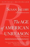 Jacoby, Susan: The Age of American Unreason (Vintage)