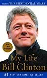 Clinton, Bill: My Life: The Presidential Years