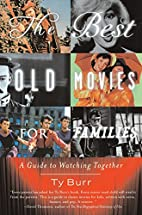 The Best Old Movies for Families by Ty Burr