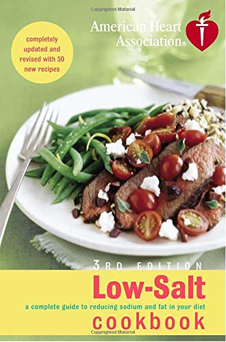 american-heart-association-low-salt-cookbook-3rd-edition-a-complete-guide-to-reducing-sodium-and-fat-in-your-diet-aha-american-heart-association-low-salt-cookbook