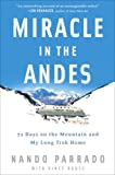 Nando Parrado: Miracle in the Andes: 72 Days on the Mountain and My Long Trek Home