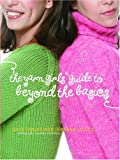 Carles, Julie: The Yarn Girls' Guide to Beyond the Basics